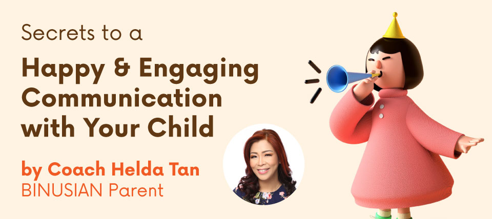 Parenting Tips - Secrets to a Happy & Engaging Communication with Your Child